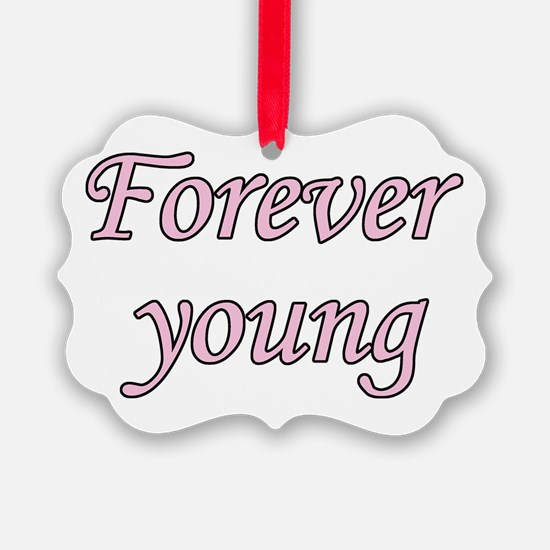 Forever Young Ornament