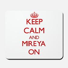 Keep Calm and Mireya ON Mousepad