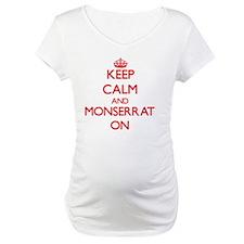 Keep Calm and Monserrat ON Shirt