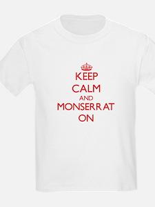 Keep Calm and Monserrat ON T-Shirt