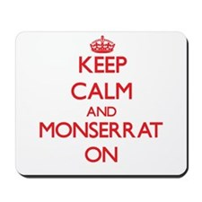 Keep Calm and Monserrat ON Mousepad