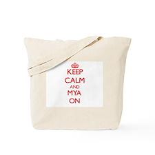 Keep Calm and Mya ON Tote Bag