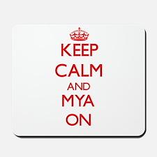 Keep Calm and Mya ON Mousepad