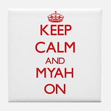 Keep Calm and Myah ON Tile Coaster