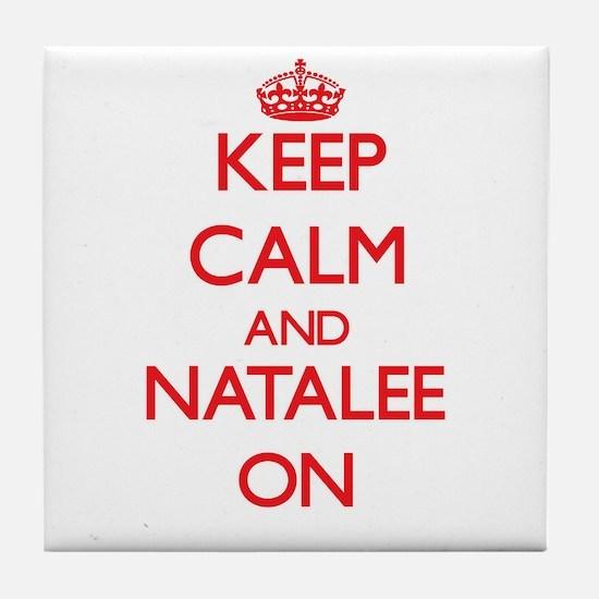 Keep Calm and Natalee ON Tile Coaster