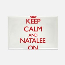 Keep Calm and Natalee ON Magnets