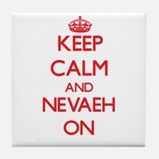 Keep Calm and Nevaeh ON Tile Coaster