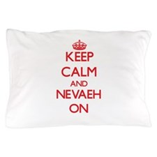 Keep Calm and Nevaeh ON Pillow Case