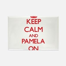 Keep Calm and Pamela ON Magnets