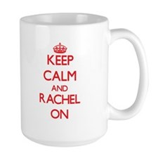 Keep Calm and Rachel ON Mugs