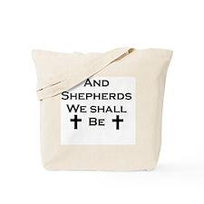 Shepherds We Shall Be Tote Bag