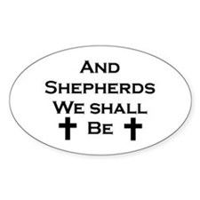 Shepherds We Shall Be Decal