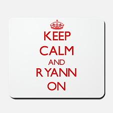 Keep Calm and Ryann ON Mousepad