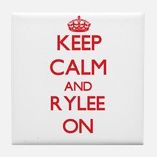 Keep Calm and Rylee ON Tile Coaster