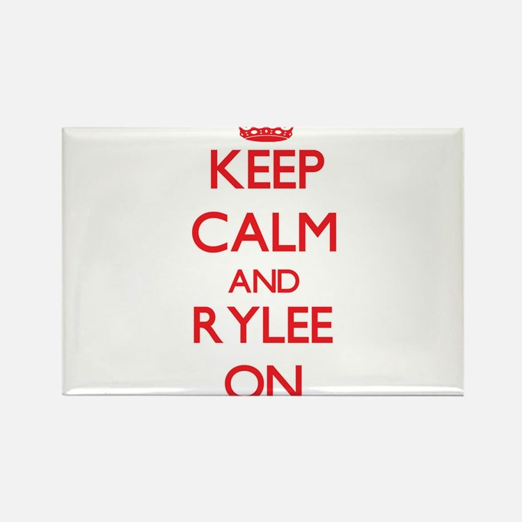Keep Calm and Rylee ON Magnets