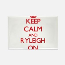 Keep Calm and Ryleigh ON Magnets