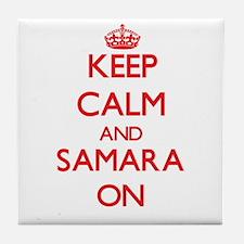 Keep Calm and Samara ON Tile Coaster