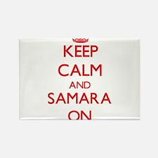 Keep Calm and Samara ON Magnets
