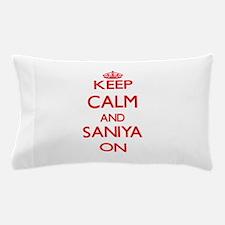 Keep Calm and Saniya ON Pillow Case