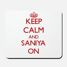 Keep Calm and Saniya ON Mousepad