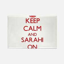 Keep Calm and Sarahi ON Magnets