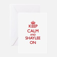 Keep Calm and Shaylee ON Greeting Cards