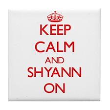 Keep Calm and Shyann ON Tile Coaster