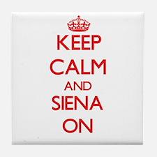 Keep Calm and Siena ON Tile Coaster