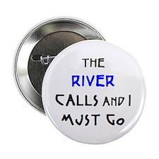 "river calls 2.25"" Button"
