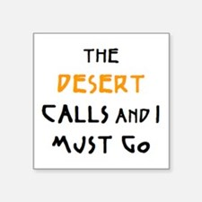"desert calls Square Sticker 3"" x 3"""