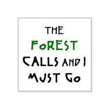 "forest calls Square Sticker 3"" x 3"""