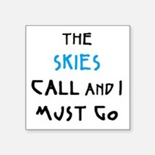 "skies call Square Sticker 3"" x 3"""