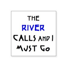"river calls Square Sticker 3"" x 3"""