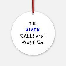 river calls Ornament (Round)