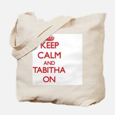 Keep Calm and Tabitha ON Tote Bag