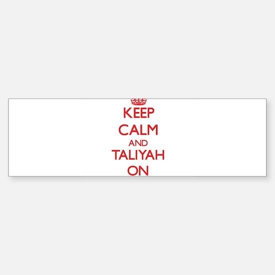 Keep Calm and Taliyah ON Bumper Bumper Bumper Sticker