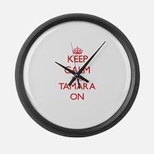 Keep Calm and Tamara ON Large Wall Clock