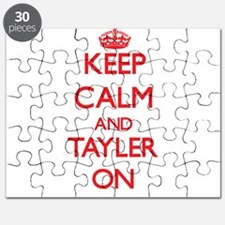 Keep Calm and Tayler ON Puzzle