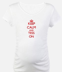Keep Calm and Tess ON Shirt