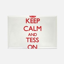 Keep Calm and Tess ON Magnets