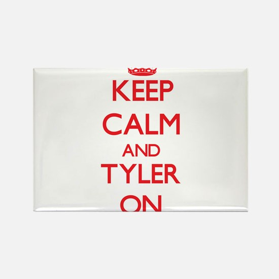 Keep Calm and Tyler ON Magnets