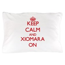 Keep Calm and Xiomara ON Pillow Case