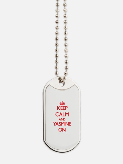 Keep Calm and Yasmine ON Dog Tags