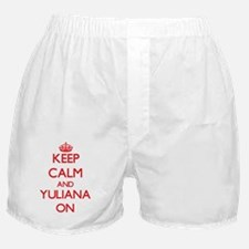 Keep Calm and Yuliana ON Boxer Shorts