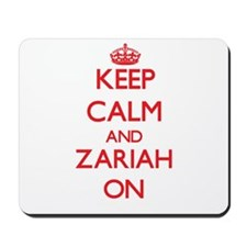 Keep Calm and Zariah ON Mousepad