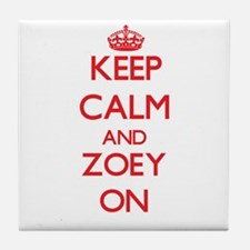 Keep Calm and Zoey ON Tile Coaster