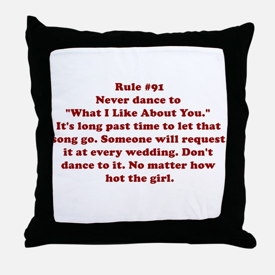 Rule #91 Throw Pillow