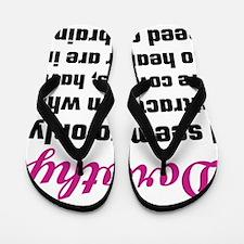 I Identify With Dorothy Flip Flops