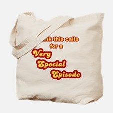 Very Special Episode Tote Bag