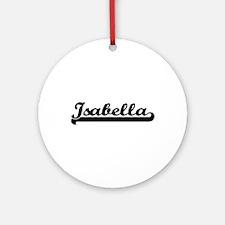 Isabella Classic Retro Name Desig Ornament (Round)